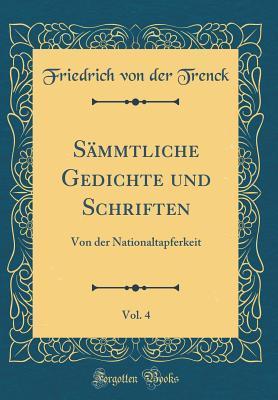 Sämmtliche Gedichte und Schriften, Vol. 4