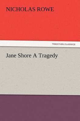 Jane Shore A Tragedy