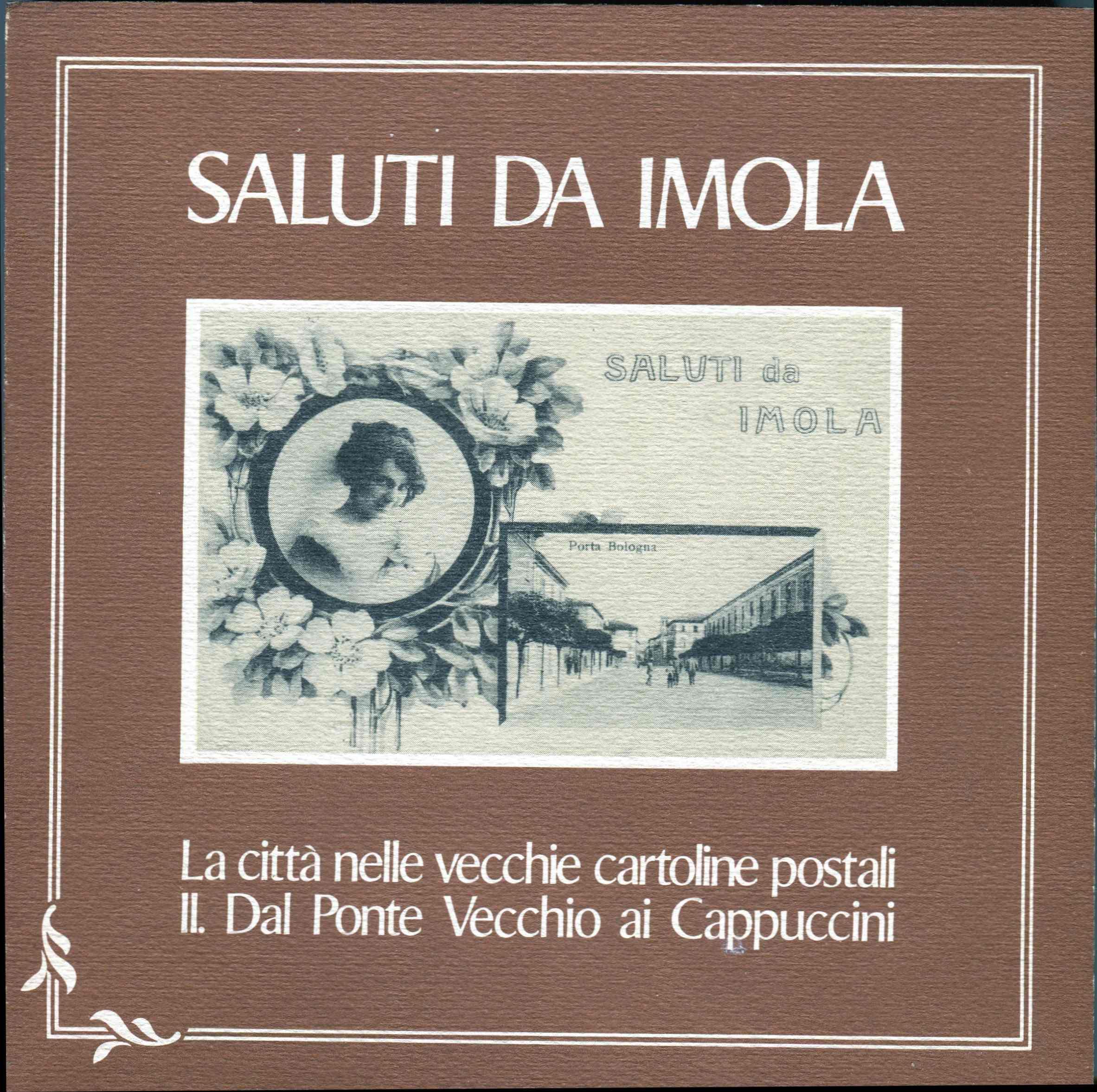 Saluti da Imola: La città nelle vecchie cartoline postali