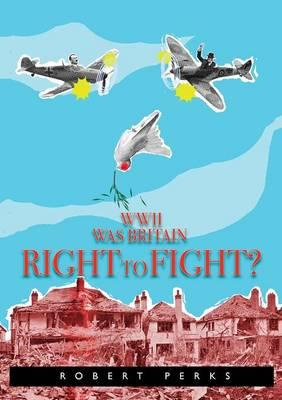 WWII Was Britain Right to Fight?