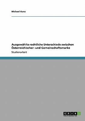 Ausgewählte rechtliche Unterschiede zwischen Österreichischer- und Gemeinschaftsmarke
