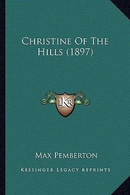 Christine of the Hills (1897)