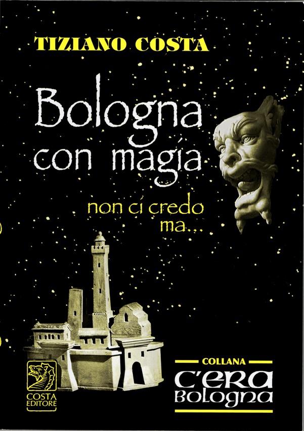 Bologna con magia non ci credo ma...