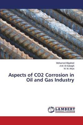 Aspects of CO2 Corrosion in Oil and Gas Industry
