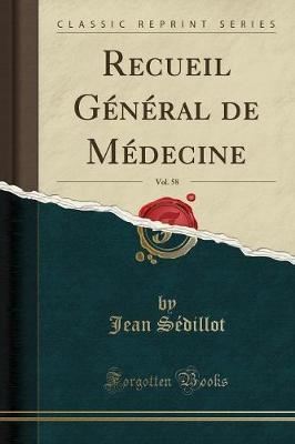 Recueil Général de Médecine, Vol. 58 (Classic Reprint)