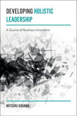 Developing Holistic Leadership