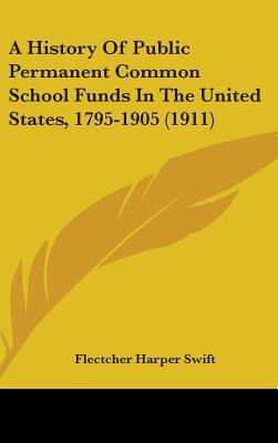 A History of Public Permanent Common School Funds in the United States, 1795-1905 (1911)
