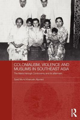 Colonialism, Violence and Muslims in Southeast Asia