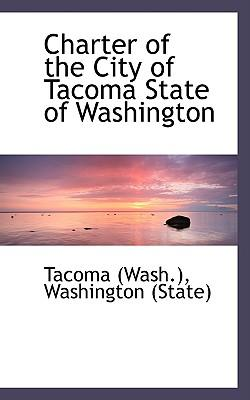 Charter of the City of Tacoma State of Washington