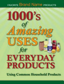 1000s of Amazing Uses for Everyday Products