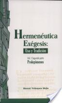 Hermeneutica Exegesis: Uso Y Tradicion Vol. I Segunda parte Prolegomenos