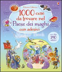 1000 cose da trovare nel paese dei maghi. Con adesivi. Ediz. illustrata