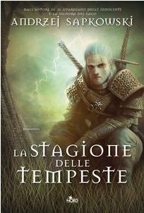 """Andrzej Sapkowski: (The Witcher #8) """"La stagione delle tempeste"""""""