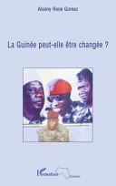 La Guinée peut-elle être changée?