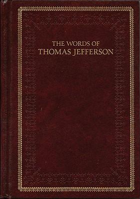 The Words of Thomas Jefferson