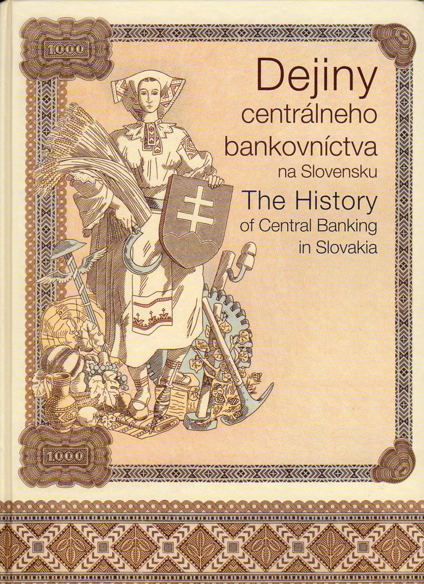 Dejiny centrálneho bankovníctva na Slovensku. The History of Central Banking in Slovakia