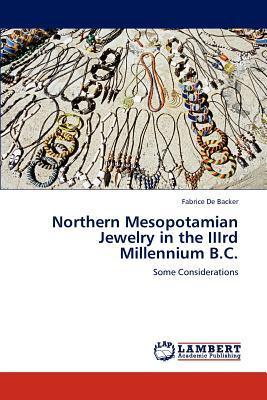 Northern Mesopotamian Jewelry in the IIIrd Millennium B.C.