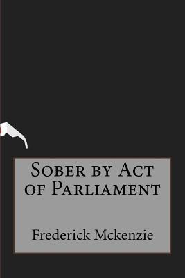 Sober by Act of Parl...