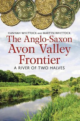 The Anglo-saxon Avon Valley Frontier