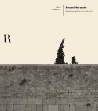 Around the walls. Quattro progetti per Gerusalemme. Ediz. italiana e inglese