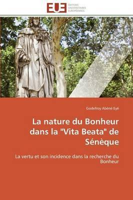 """La Nature du Bonheur Dans la """"Vita Beata"""" de Seneque"""