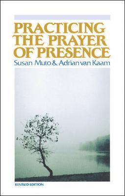 Practicing the Prayer of Presence