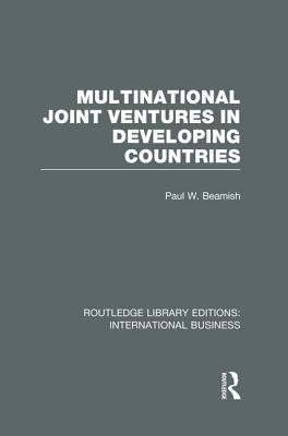 Multinational Joint Ventures in Developing Countries (RLE International Business)