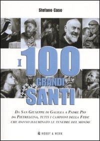 I Cento grandi santi