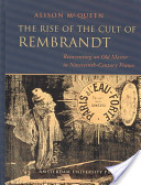 The Rise of the Cult of Rembrandt