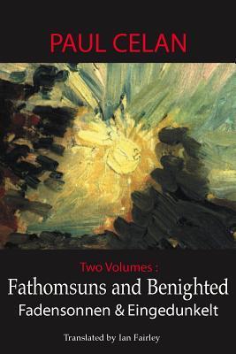 Fathomsuns/Fadensonnen and Benighted/Eingedunkelt