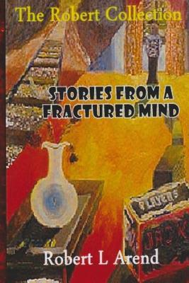 Stories from a Fractured Mind