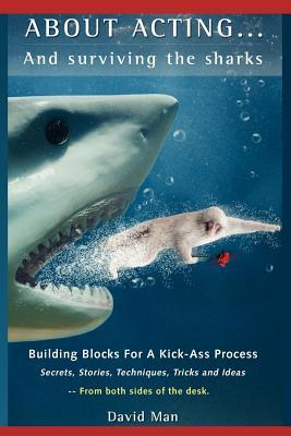 About Acting..... and Surviving the Sharks