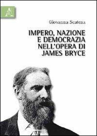 Impero, nazione e democrazia nell'opera di James Bryce