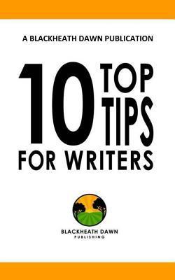 Ten Top Tips for Writers