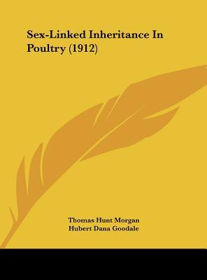 Sex-Linked Inheritance in Poultry (1912)