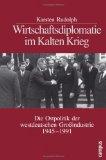 Wirtschaftsdiplomatie im Kalten Krieg