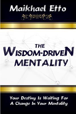 The Wisdom-Driven Mentality