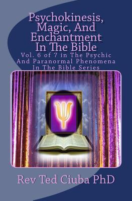 Psychokinesis, Magic, and Enchantment in the Bible