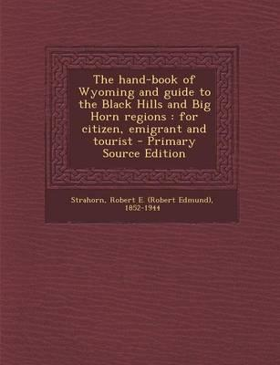 The Hand-Book of Wyoming and Guide to the Black Hills and Big Horn Regions
