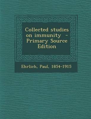 Collected Studies on Immunity - Primary Source Edition
