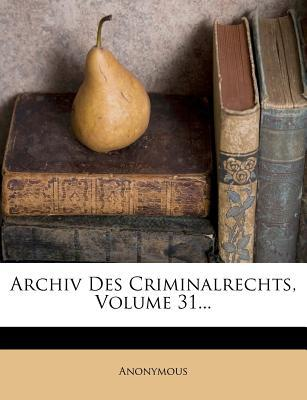 Archiv des Criminalrechts, Jahrgang 1843, erstes Stueck