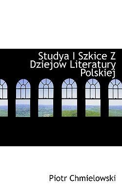 Studya I Szkice Z Dziejow Literatury Polskiej