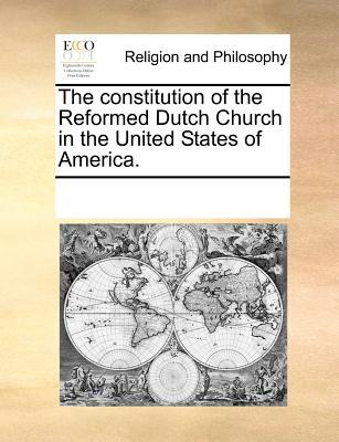 The Constitution of the Reformed Dutch Church in the United States of America