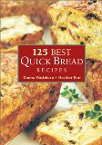 125 Best Quick Bread...