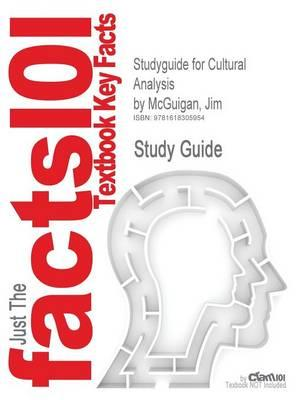 Outlines & Highlights for Cultural Analysis by Jim Mcguigan