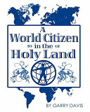 A World Citizen in the Holy Land