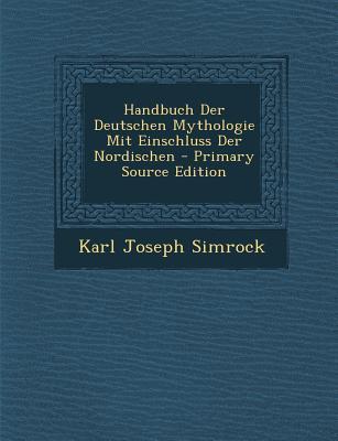 Handbuch Der Deutschen Mythologie Mit Einschluss Der Nordischen