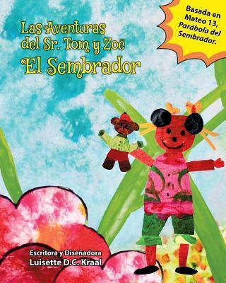 Las aventuras del Sr. Tom y Zoe el sembrador/ The Adventures of Tom and Zoe the sower