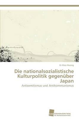 Die nationalsozialistische Kulturpolitik gegenüber Japan