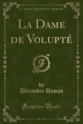 La Dame de Volupté (Classic Reprint)
